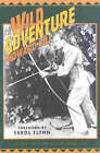 Wild Adventure by Howard Hill (Paperback, 2000)