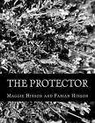 The Protector by Maggie Hinson, Fabian Hinson (Paperback / softback, 2016)