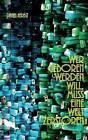 Wer Geboren Werden Will, Muss Eine Welt Zerstoren ...: Formerly Know as Hermann Hesses Erleuchtung by Daniel Herbst (Paperback / softback, 2016)