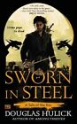 Sworn in Steel: A Tale of the Kin by Douglas Hulick (Paperback / softback, 2014)