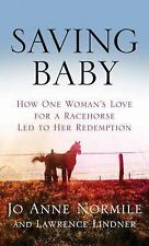 Saving Baby: How One Woman's Love for a Racehorse Led to Her Redemptio-ExLibrary