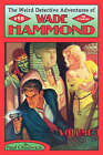 The Weird Detective Adventures of Wade Hammond: Vol. 3 by Paul Chadwick (Paperback / softback, 2007)