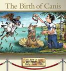The Birth of Canis: A Get Fuzzy Collection von Darby Conley (2013, Taschenbuch)