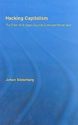 Hacking Capitalism: The Free and Open Source Software Movement (Routledge Resear