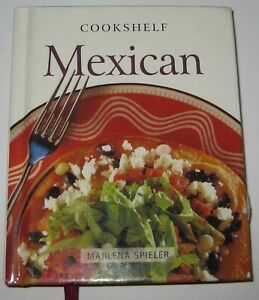 Cookshelf-Mexican-by-Marlena-Spieler-Excellent-Condition-Illustrated-Hardcover