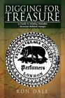 Digging for Treasure: A Guide to Finding Valuable Victorian Rubbish Dumps by Ron Dale (Paperback / softback, 2012)