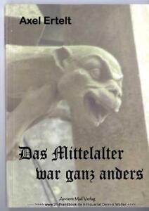 Das-Mittelalter-war-ganz-anders-v-Axel-Ertelt-9783935910736