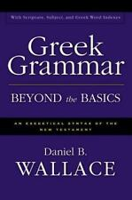 Greek Grammar Beyond the Basics : An Exegetical Syntax of the New Testament by Daniel B. Wallace (1997, Hardcover, Enlarged)