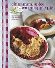 Cinnamon Spice and Warm Apple Pie: Comforting Baked Fruit Desserts for Chilly Days by Ryland, Peters & Small Ltd (Hardback, 2013)