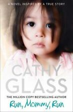 Run, Mommy, Run by Cathy Glass (2016, Paperback)
