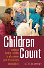 Children Count: Exploring What is Possible in a Classroom with Mathematics and Children by Mary M. Stordy (Hardback, 2015)