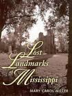 Lost Landmarks of Mississippi by Mary Carol Miller (Hardback, 2002)