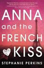 Anna and the French Kiss by Stephanie Perkins (Hardback)