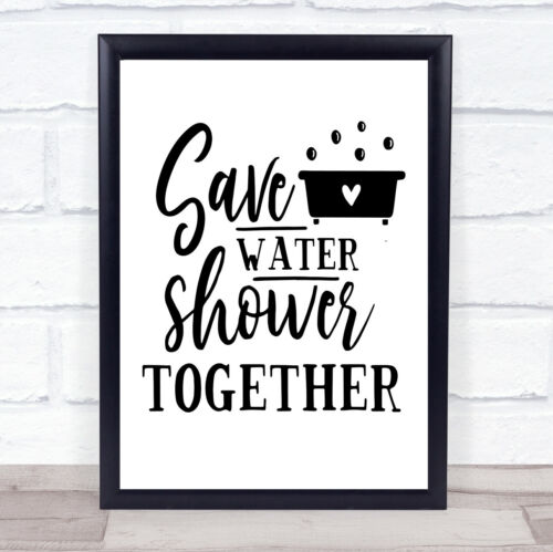 Save Water Shower Together Quote Typogrophy Wall Art Print