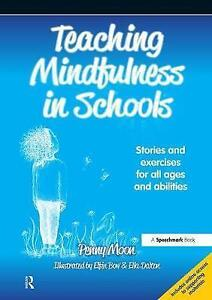 Teaching-Mindfulness-in-Schools-Stories-and-Exercises-for-All-Ages-and-Abilitie