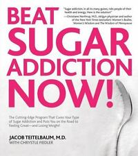 Beat Sugar Addiction Now!: The Cutting-Edge Program That Cures Your Ty-ExLibrary