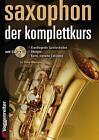 Saxophon - Der Komplettkurs von Ollie Weston (2014, Gebundene Ausgabe)
