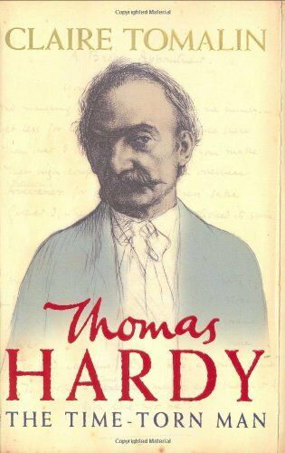 Thomas Hardy: The Time-torn Man By Claire Tomalin. 9780670915125