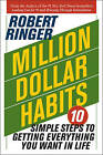 Million Dollar Habits: 10 Simple Steps to Getting Everything You Want in Life by Robert J. Ringer (Paperback, 2014)