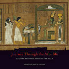 Journey Through the Afterlife: Ancient Egyptian Book of the Dead by John H. Taylor (Paperback, 2013)