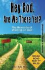 Hey God, Are We There Yet?: The Rewards of Waiting on God by Robert John Morrissette (Paperback / softback, 2016)