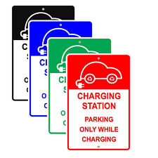 Charging Station Parking Only While Charging Ev Electric Car Aluminum Metal Sign