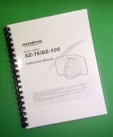 Laser Printed Olympus Sz-16 Sz16 Dz-105 Dz105 Camera 86 Page Owners Manual Guide