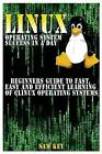 Linux Operating System Success in a Day: Beginners Guide to Fast, Easy and Efficient Learning of Linux Operating Systems by Sam Key (Paperback / softback, 2015)