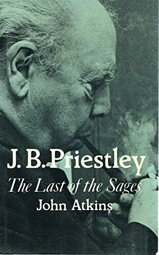 J.B.Priestley: The Last of the Sages (PBK) by Atkins, John Paperback Book The