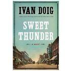 Sweet Thunder by Ivan Doig (2013, Hardcover)