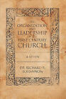 The Organization and Leadership of the First Century Church: A Study by Dr. Richard R. Bohannon (Paperback, 2011)