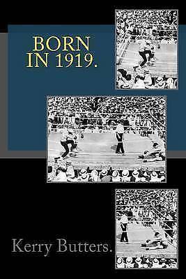 Born in 1919. Birthday Nostalgia. : Birthday Nostalgia, Paperback by Butters,...