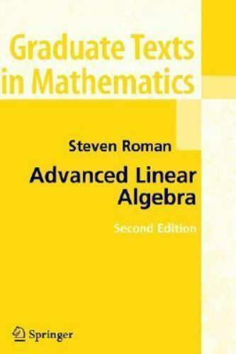 GTM 135: Advanced Linear Algebra by Steven Roman, 1st Edition, Hardcover (1992)