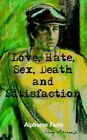 Love Hate Sex Death and Satisfaction 9781420841480 by Alphonse Fazio Book