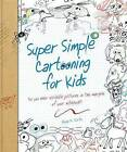 Super Simple Cartooning for Kids by Rosa M Curto (Paperback / softback, 2016)
