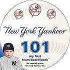 New York Yankees 101: My First Team-Board-Book by Brad M Epstein (Board book, 2015)