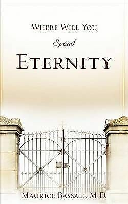 Where Will You Spend Eternity, Paperback by Bassali, Maurice, Brand New, Free...
