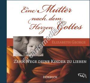 CD-EINE-MUTTER-NACH-DEM-HERZEN-GOTTES-Wege-deine-Kinder-zu-lieben-Hoerbuch