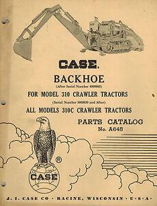 Case Backhoe Parts >> Details About Case Vintage Backhoe Parts Catalog Manual For 310 310c Crawler Tractors A648