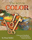 The Keys to Color: A Decorator's Handbook for Coloring Paints, Plasters and Glazes by Dean Sickler, Sickler E Dean (Paperback / softback, 2010)