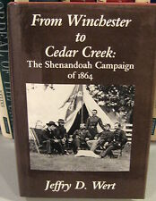FROM WINCHESTER TO CEDAR CREEK: THE SHENANDOAH CAMPAIGN OF 1864 1ST EDITION DJ