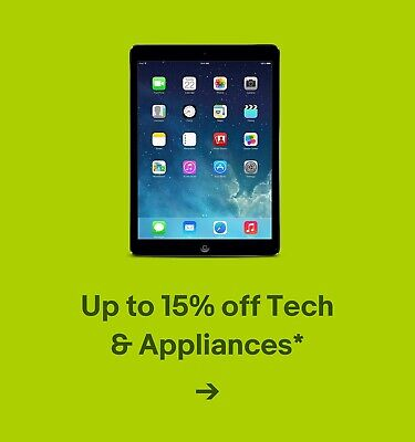 Up to 15% off Tech & Appliances*