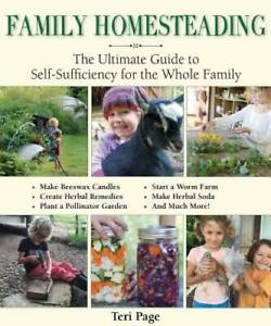 Family Homesteading: The Ultimate Guide to Self-Sufficien