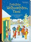 Fröhliche Weihnachten, Yara! von Matthias Morgenroth (2015, Gebundene Ausgabe)