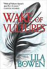Wake of Vultures by Lila Bowen (Hardback, 2015)