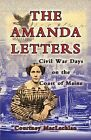 The Amanda Letters: Civil War Days on the Coast of Maine by Courtney MacLachlan (Paperback / softback, 2013)