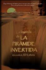 La Leyenda de la Pirámide Invertida by J. Lisbona (2014, Paperback)