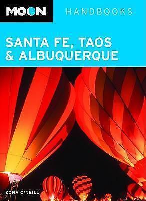 Moon Santa Fe, Taos and Albuquerque (Moon Handbooks), O'Neill, Zora, New Book