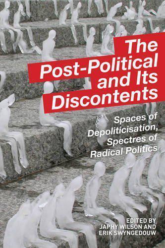 The Post Politisch und Seine Discontents: Platz von Depoliticisation, Gespenster