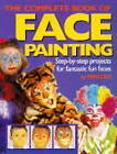 The Complete Book of Face Painting: Step-by-step Projects for Fantastic Fun Faces by Sherrill Leatham (Paperback, 1996)